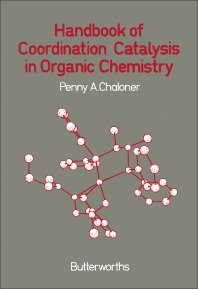 Handbook of Coordination Catalysis in Organic Chemistry - 1st Edition - ISBN: 9780408107761, 9781483161440