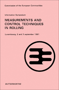 Information Symposium Measurement and Control Techniques in Rolling - 1st Edition - ISBN: 9780408221573, 9781483141701