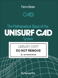 The Mathematical Basis of the UNIURF CAD System - 1st Edition - ISBN: 9780408221757, 9781483103037