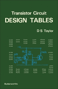 Transistor Circuit Design Tables - 1st Edition - ISBN: 9780408701464, 9781483144504