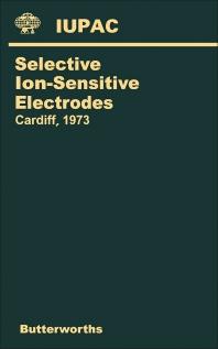 International Symposium on Selective Ion-Sensitive Electrodes - 1st Edition - ISBN: 9780408705622, 9781483155593