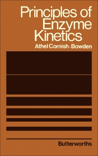 Principles of Enzyme Kinetics - 1st Edition - ISBN: 9780408707213, 9781483164670