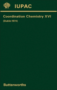 Coordination Chemistry—XVI - 1st Edition - ISBN: 9780408707268, 9781483155760