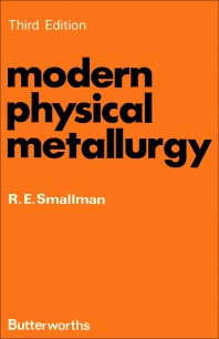 Modern Physical Metallurgy - 3rd Edition - ISBN: 9780408707824, 9781483135793