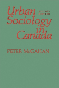 Urban Sociology in Canada - 1st Edition - ISBN: 9780409847581, 9781483141916