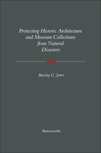Protecting Historic Architecture and Museum Collections from Natural Disasters - 1st Edition - ISBN: 9780409900354, 9781483278278