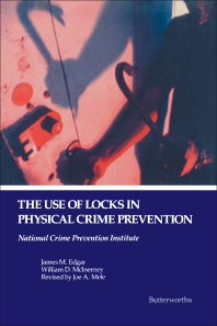 The Use of Locks in Physical Crime Prevention - 1st Edition - ISBN: 9780409900927, 9781483141909