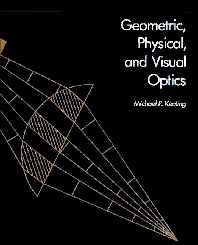 Geometric, Physical, and Visual Optics - 1st Edition - ISBN: 9780409901061, 9781483289465