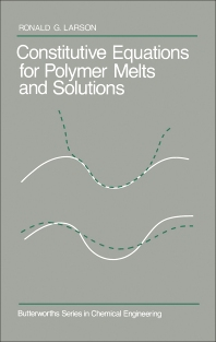 Cover image for Constitutive Equations for Polymer Melts and Solutions