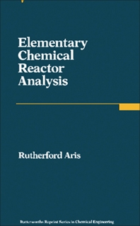 Cover image for Elementary Chemical Reactor Analysis