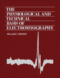The Physiological and Technical Basis of Electromyography - 1st Edition - ISBN: 9780409950427, 9781483163291