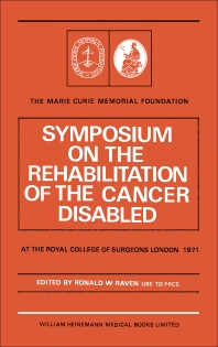 Symposium on the Rehabilitation of the Cancer Disabled - 1st Edition - ISBN: 9780433272830, 9781483193014