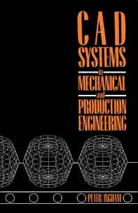 CAD Systems in Mechanical and Production Engineering - 1st Edition - ISBN: 9780434908707, 9781483135755