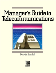A Manager's Guide to Telecommunications - 1st Edition - ISBN: 9780434910687, 9781483104188