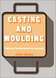 Casting and Moulding - 1st Edition - ISBN: 9780435750909, 9781483144801