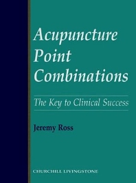 Acupuncture Point Combinations - 1st Edition - ISBN: 9780443050060