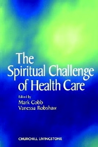 Cover image for The Spiritual Challenge of Health Care