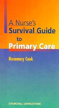 A Nurse's Survival Guide to Primary Care - 1st Edition - ISBN: 9780443061158