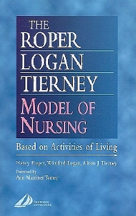 Cover image for The Roper-Logan-Tierney Model of Nursing