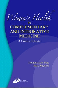 Women's Health in Complementary and Integrative Medicine - 1st Edition - ISBN: 9780443066399, 9780702035982