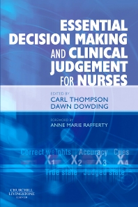 Essential Decision Making and Clinical Judgement for Nurses, 1st Edition,Carl Thompson,Dawn Dowding,ISBN9780443067273