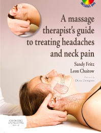 A Massage Therapist's Guide to Treating Headaches and Neck Pain with Videos - 1st Edition