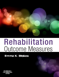 Rehabilitation Outcome Measures - 1st Edition - ISBN: 9780443069154, 9780702044465