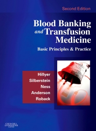 Blood Banking and Transfusion Medicine, 2nd Edition,Christopher Hillyer,Leslie Silberstein,Paul Ness,Kenneth Anderson,John Roback,ISBN9780443069819