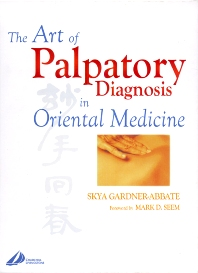 The Art of Palpatory Diagnosis in Oriental Medicine - 1st Edition - ISBN: 9780443070587, 9780702036309