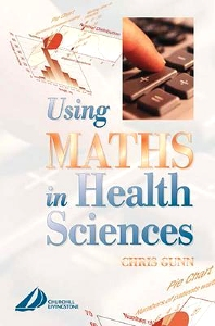 Cover image for Using Maths in Health Sciences