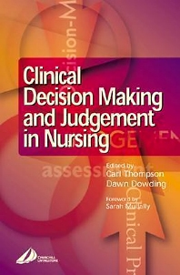 Clinical Decision-Making and Judgement in Nursing - 1st Edition - ISBN: 9780443070761