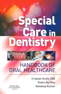 Special Care in Dentistry - 1st Edition - ISBN: 9780443071515, 9780702063503