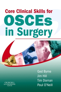 Core Clinical Skills for OSCEs in Surgery - 1st Edition - ISBN: 9780443071867, 9781455725137
