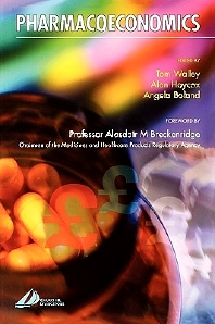 Pharmacoeconomics, 1st Edition,Tom Walley,Alan Haycox,Angela Boland,ISBN9780443072406