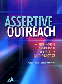 Assertive Outreach - 1st Edition - ISBN: 9780443073755, 9780702036583