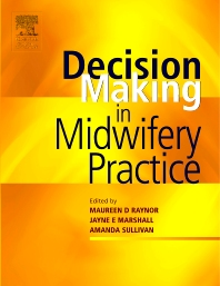 Decision-Making in Midwifery Practice - 1st Edition - ISBN: 9780443073847, 9780702039768