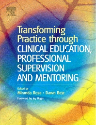 Transforming Practice through Clinical Education, Professional Supervision and Mentoring - 1st Edition - ISBN: 9780443074547, 9780702036651