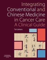 Integrating Conventional and Chinese Medicine in Cancer Care - 1st Edition - ISBN: 9780443100635, 9780702032868