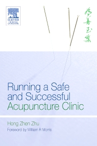 Cover image for Running a Safe and Successful Acupuncture Clinic
