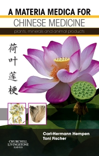 A Materia Medica for Chinese Medicine - 1st Edition - ISBN: 9780443100949, 9780702036767