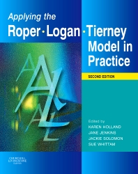 Applying the Roper-Logan-Tierney Model in Practice - 2nd Edition - ISBN: 9780443104053, 9780702033025