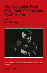 The Molecular Basis of Mutant Hemoglobin Dysfunction - 1st Edition - ISBN: 9780444006318, 9781483165219