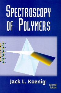 Spectroscopy of Polymers, 2nd Edition,J.L. Koenig,ISBN9780444100313