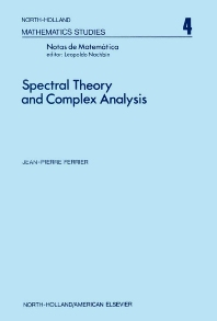 Spectral Theory and Complex Analysis - 1st Edition - ISBN: 9780444104298, 9780080871158
