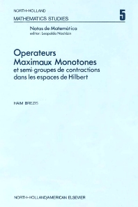 Ope¦rateurs maximaux monotones et semi-groupes de contractions dans les espaces de Hilbert - 1st Edition - ISBN: 9780444104304, 9780080871165