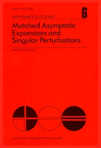 Matched Asymptotic Expansions and Singular Perturbations - 1st Edition - ISBN: 9780444104380, 9780080871172