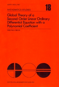 Global Theory of a Second Order Linear Ordinary Differential Equation with a Polynomial Coefficient - 1st Edition - ISBN: 9780444109590, 9780080871295