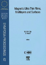 Magnetic Ultra Thin Films, Multilayers and Surfaces, 1st Edition,F. Petroff,M.A.M. Gijs,ISBN9780444205032