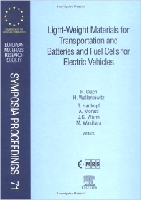 Light-Weight Materials for Transportation and Batteries and Fuel Cells for Electric Vehicles, 1st Edition,R. Ciach,A. Moretti,H. Wallentowitz,M. Wakihara,T. Hartkopf,J.G. Wurm,ISBN9780444205155