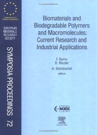 Biomaterials and Biodegradable Polymers and Macromolecules: Current Research and Industrial Applications, 1st Edition,F. Burny,A. Steinbûchel,ISBN9780444205162